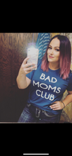 Load image into Gallery viewer, Bad Moms Club tee