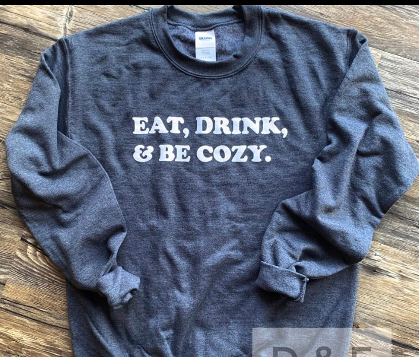 Eat drink and be Cozy sweatshirt
