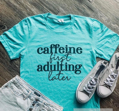 Caffeine first adulting later