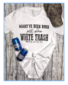 Plain white trash tee