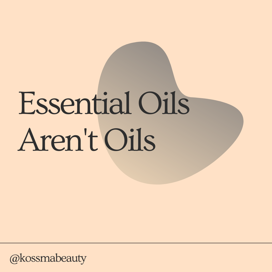 Essential oils aren't oils