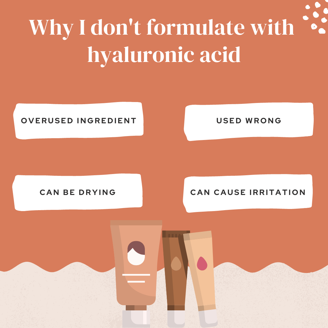 Why I don't formulate with hyaluronic acid