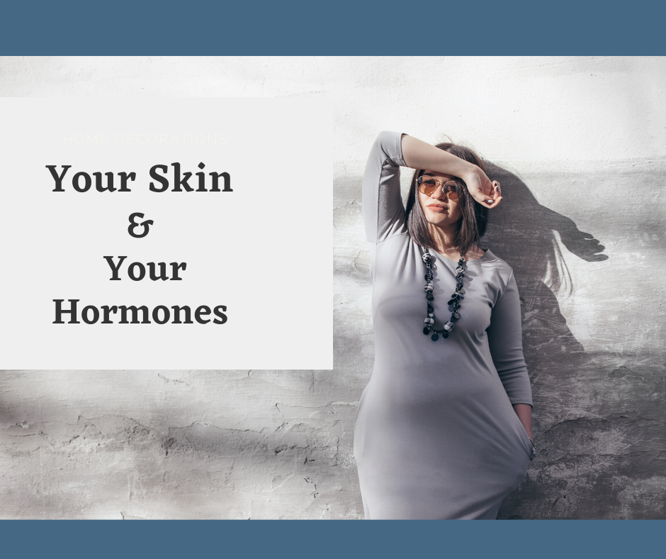 The Surprising Connection Between Your Skin and Your Hormones
