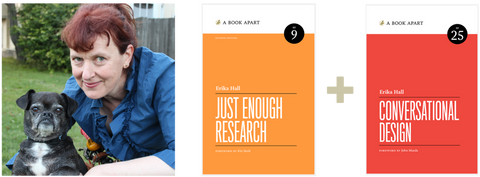 Erika Hall, Just Enough Research, and Conversational Design