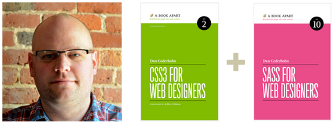 Dan Cederholm, CSS3 for Web Designers, and Sass for Web Designers