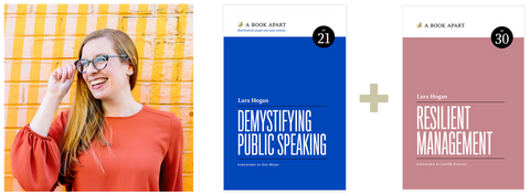 Lara Hogan, Demystifying Public Speaking, and Resilient Management