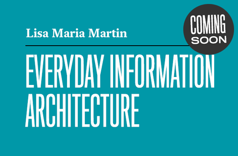Everyday Information Architecture coming soon