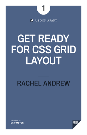 A Book Apart Get Ready For Css Grid Layout