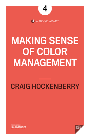 Making Sense of Color Management