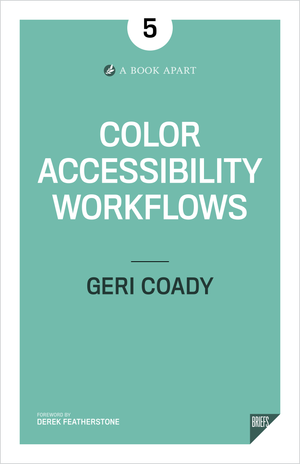 A Book Apart, Color Accessibility Workflows