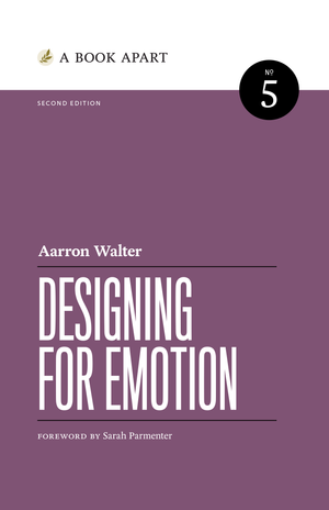 Designing for Emotion, 2e