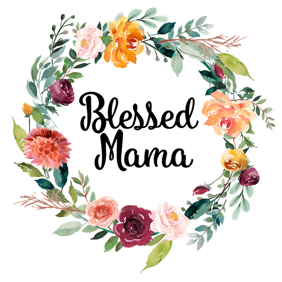 Blessed Mama - PNG, JPEG