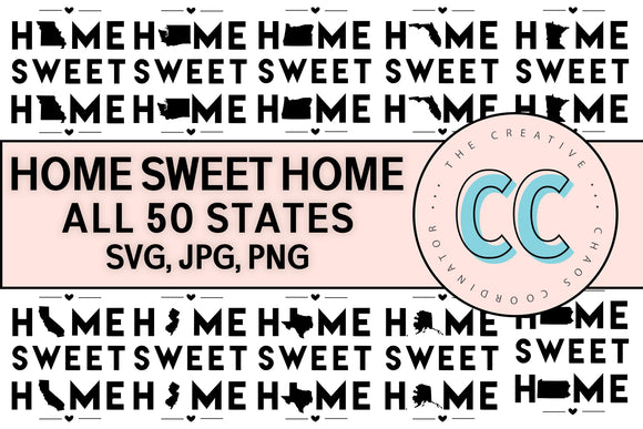 ALL 50 STATES - Home Sweet Home - SVG, PNG, JPG