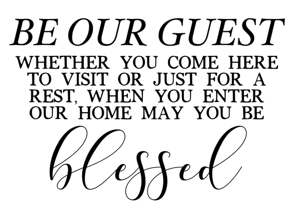 Be Our Guest and Be Blessed - SVG, PNG, DXF