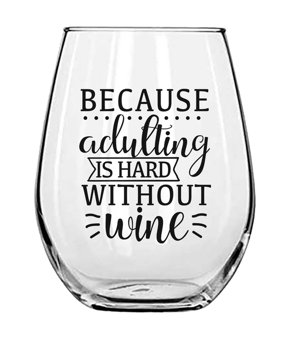 Adulting Is Hard Without Wine - SVG, PNG, DXF
