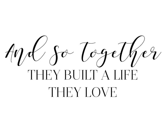 They Built a Life They Love - SVG, PNG, DXF