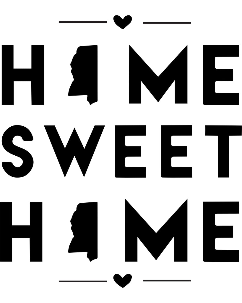 Mississippi - Home Sweet Home - SVG, PNG, JPG