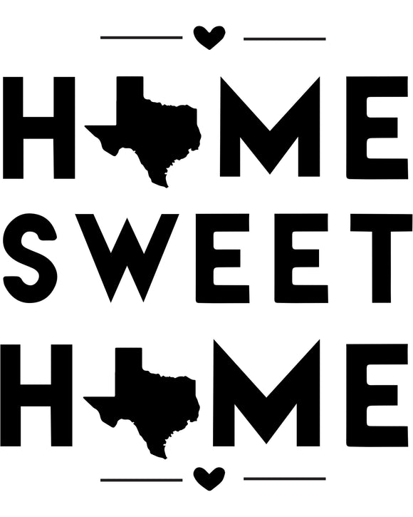 Texas - Home Sweet Home - SVG, PNG, JPG