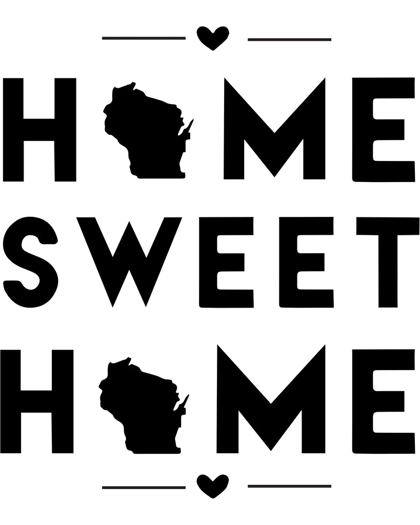 Wisconsin - Home Sweet Home - SVG, PNG, JPG