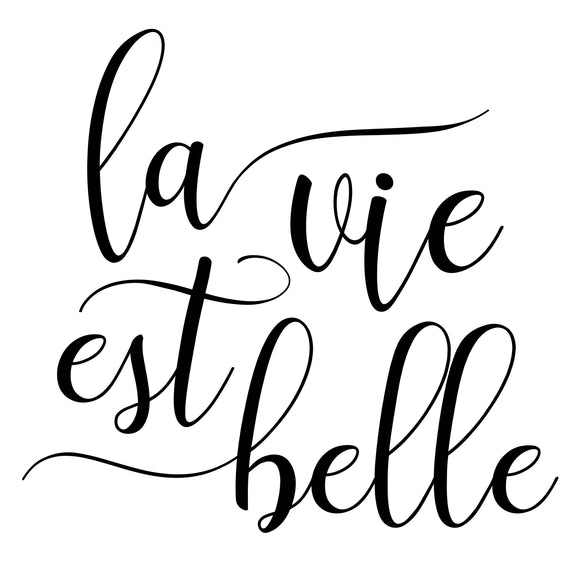 La Vie Est Belle (Life is Beautiful) - SVG, PNG, DXF