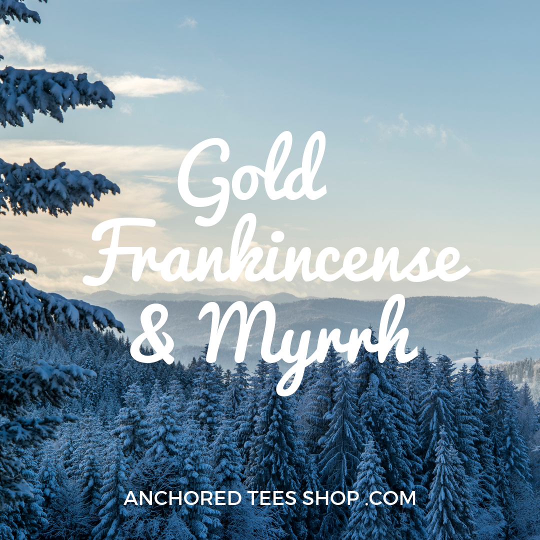 Gold, Frankincense, and Myrrh