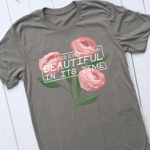 beautiful in its time shirt