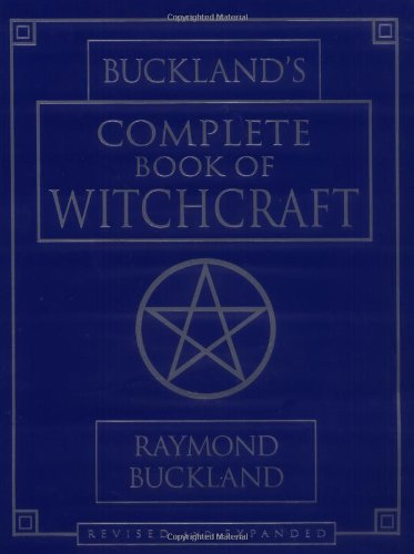 Buckland's Complete Book of Witchcraft - The Classic Course in Wicca for 25 Years