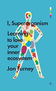 Superorganism Learning Love Inner Ecosystem