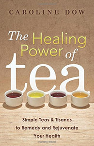 Healing Power Tea Tisanes Rejuvenate