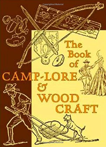 The Book of Camp-Lore & Woodcraft American Handy