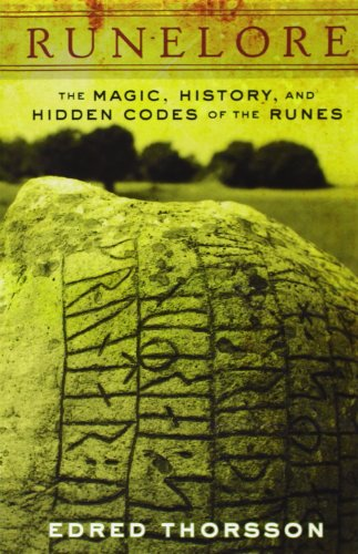 Runelore The Magic, History and Hidden Codes of the Runes