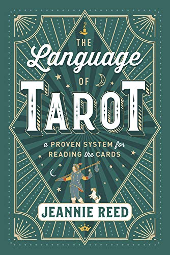 The Language of Tarot A Proven System for Reading the Cards