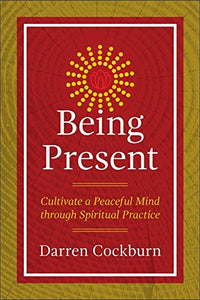 Being Present Cultivate Peaceful Spiritual