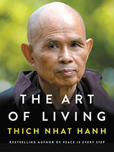 Load image into Gallery viewer, The Art of Living Thich Nhat Hanh