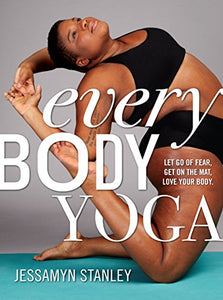 Every Body Yoga Fear Body