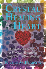 Load image into Gallery viewer, Crystal Healing Heart Emotional Well Being