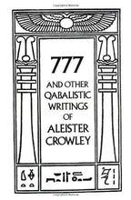 Load image into Gallery viewer, 777 and Other Qabalistic Writings of Aleister Crowley