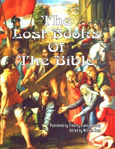 Lost Books of the Bible Timothy Green Beckley