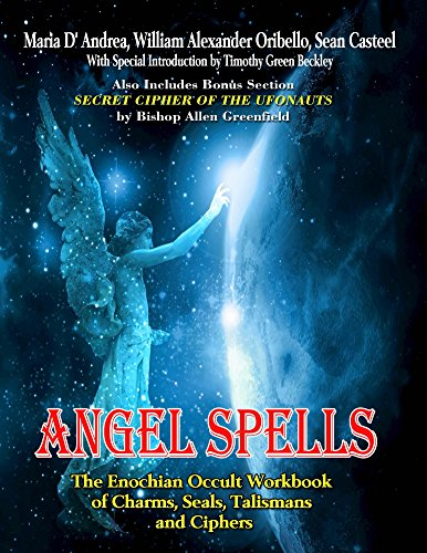 Angel Spells The Enochian Occult Workbook of Charms, Seals,Talismans and Ciphers