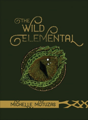 The Wild Elemental Oracle by Michelle Motuzas