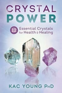 Crystal Power BY KAC YOUNG PHD
