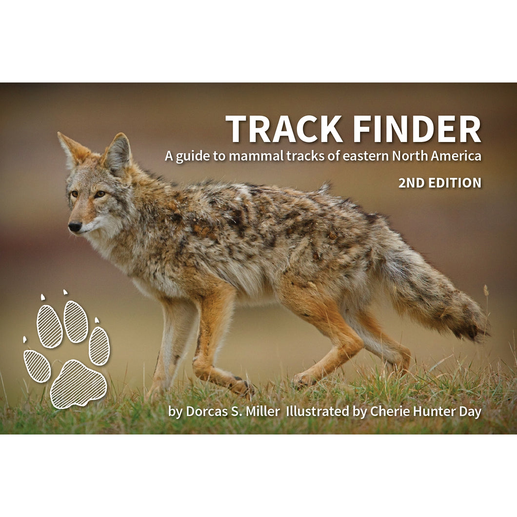 Track Finder A guide to mammal tracks of eastern North America 2nd Edition by Dorcas S. Miller