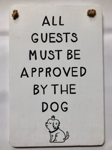 Sign Board Dog Lovers All Guests Must Be Approved By The DOG