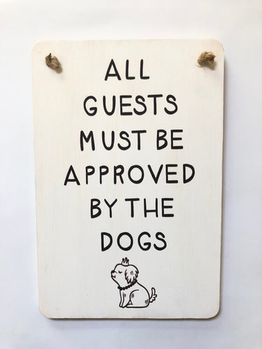 Sign Board Dog Lovers All Guests Must Be Approved By The Dogs