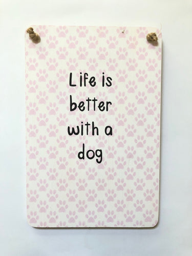Sign Board Dog Lovers Life Is Better With A Dog