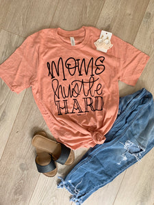Moms Hustle Hard Tee