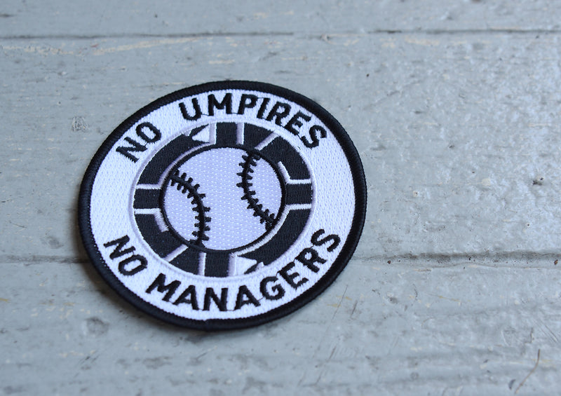 "No Umpires No Managers - 3"" Patch"