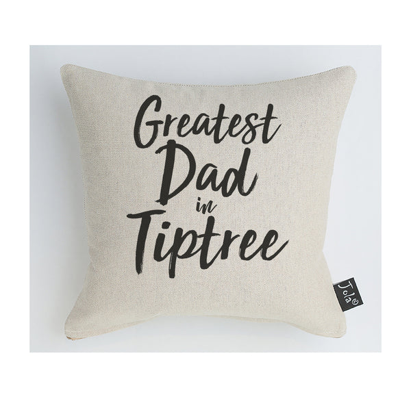 Personalised Greatest Dad In Tiptree Cushion