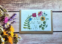 "Load image into Gallery viewer, Plantable flower seed "" Do more of what makes you happy"" greetings card (Erika)"