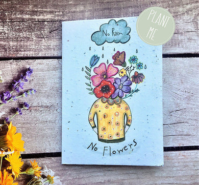 "Plantable flower seed greetings card ""No rain no flowers"" (Erika)"